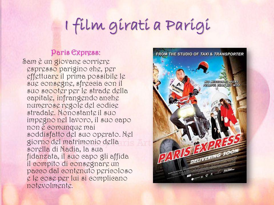 I film girati a Parigi Paris Express: Sam è un giovane corriere espresso parigino che, per effettuare il prima possibile le sue consegne, sfreccia con