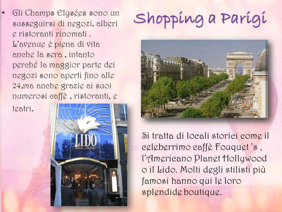 Shopping a Parigi Gli Champs Elysées sono un susseguirsi di negozi, alberi e ristoranti rinomati. L'avenue è piena di vita anche la sera, intanto perc
