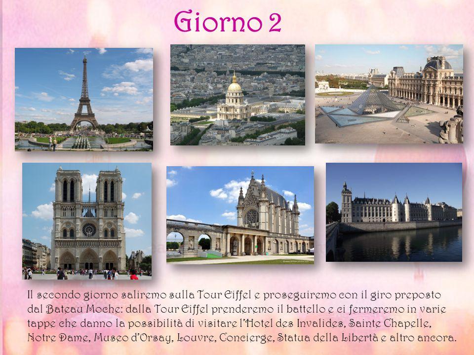Giorno 2 Il secondo giorno saliremo sulla Tour Eiffel e proseguiremo con il giro preposto dal Bateau Moche: dalla Tour Eiffel prenderemo il battello e