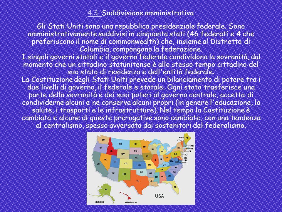 Gli Stati Uniti sono una repubblica presidenziale federale. Sono amministrativamente suddivisi in cinquanta stati (46 federati e 4 che preferiscono il