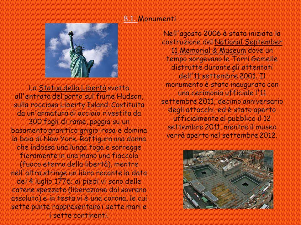 8.1. 8.1. Monumenti La Statua della Libertà svetta all'entrata del porto sul fiume Hudson, sulla rocciosa Liberty Island. Costituita da un'armatura di