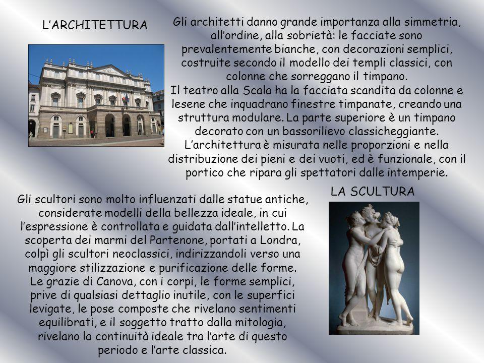 L'ARCHITETTURA Gli architetti danno grande importanza alla simmetria, all'ordine, alla sobrietà: le facciate sono prevalentemente bianche, con decorazioni semplici, costruite secondo il modello dei templi classici, con colonne che sorreggano il timpano.