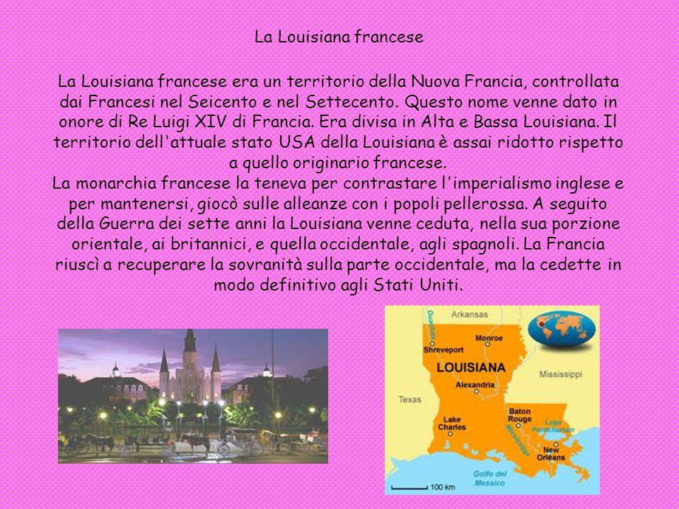 La Louisiana francese era un territorio della Nuova Francia, controllata dai Francesi nel Seicento e nel Settecento.