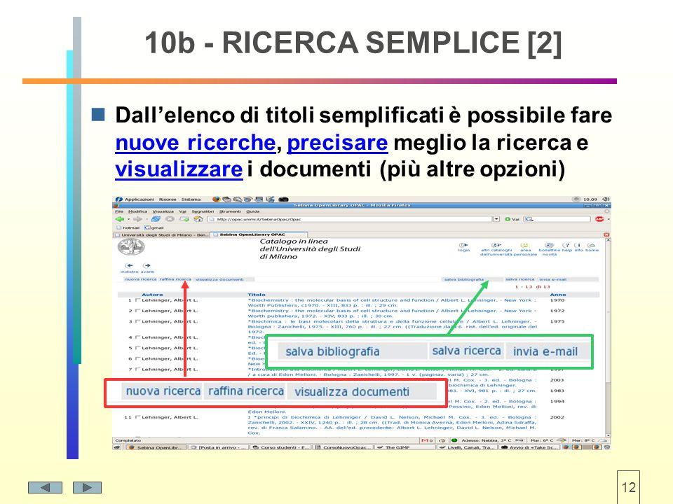 12 10b - RICERCA SEMPLICE [2] Dall'elenco di titoli semplificati è possibile fare nuove ricerche, precisare meglio la ricerca e visualizzare i documenti (più altre opzioni)