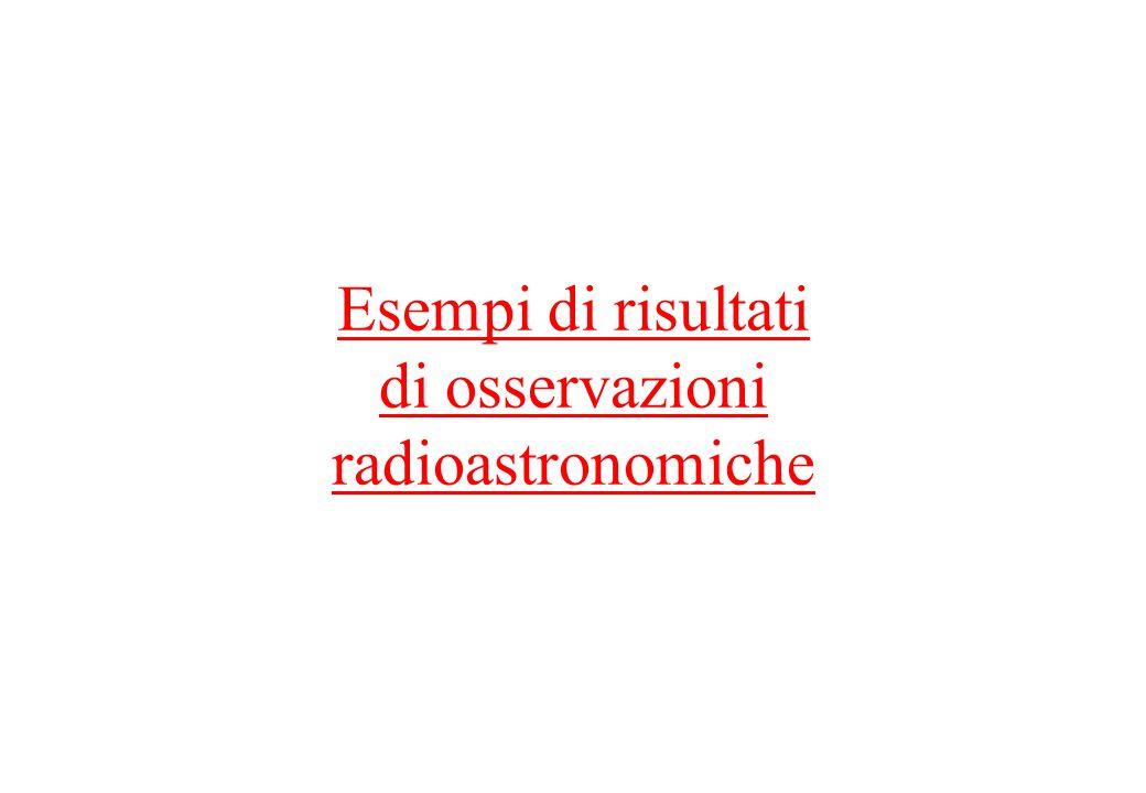 Esempi di risultati di osservazioni radioastronomiche