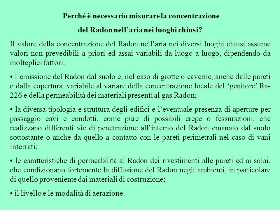 Perché è necessario misurare la concentrazione del Radon nell'aria nei luoghi chiusi? Il valore della concentrazione del Radon nell'aria nei diversi l