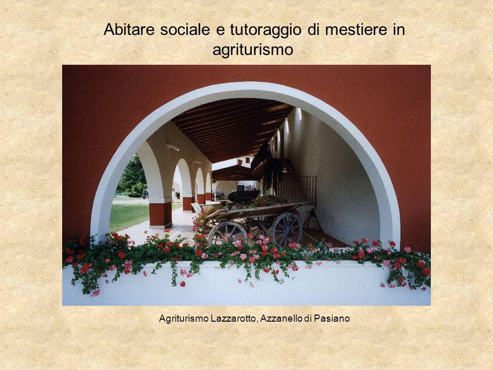 Abitare sociale e tutoraggio di mestiere in agriturismo Agriturismo Lazzarotto, Azzanello di Pasiano