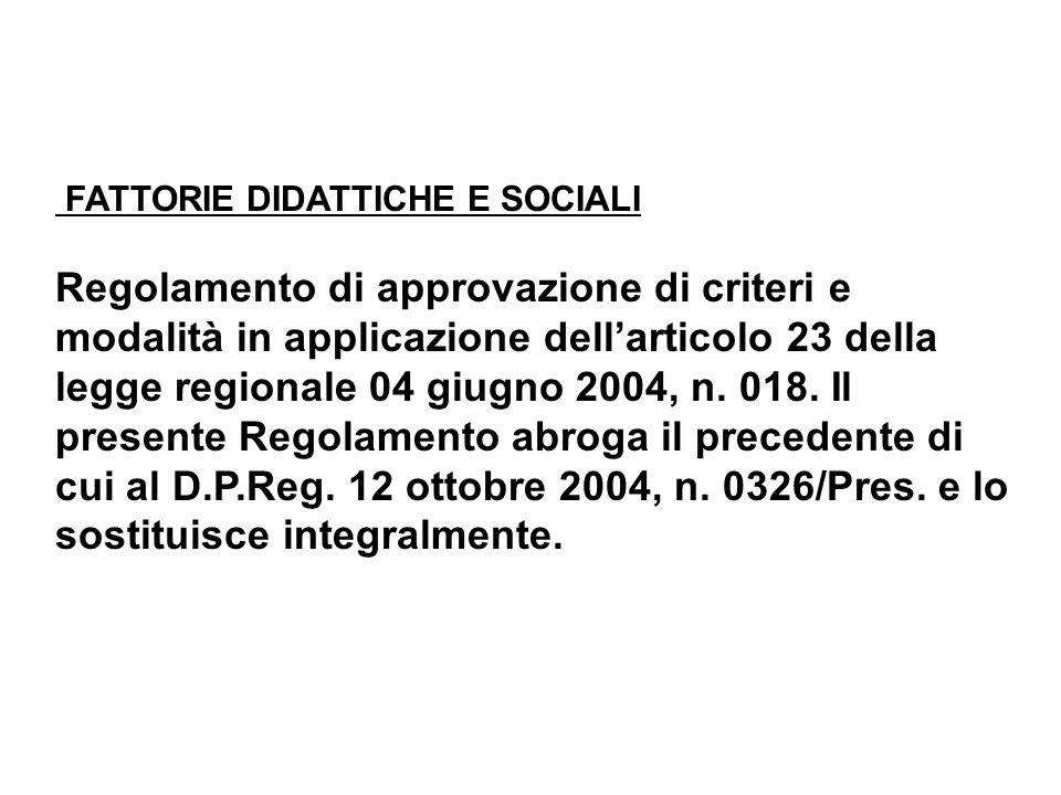 FATTORIE DIDATTICHE E SOCIALI Regolamento di approvazione di criteri e modalità in applicazione dell'articolo 23 della legge regionale 04 giugno 2004,