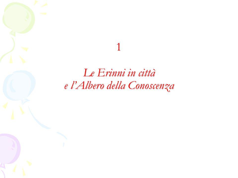1 Le Erinni in città e l'Albero della Conoscenza