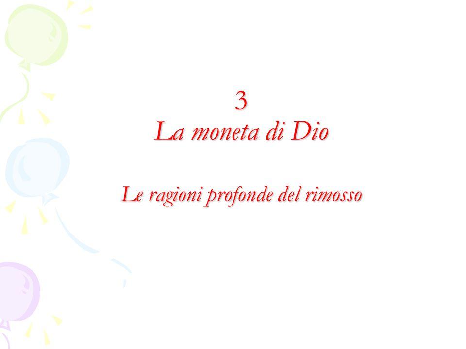 3 La moneta di Dio Le ragioni profonde del rimosso