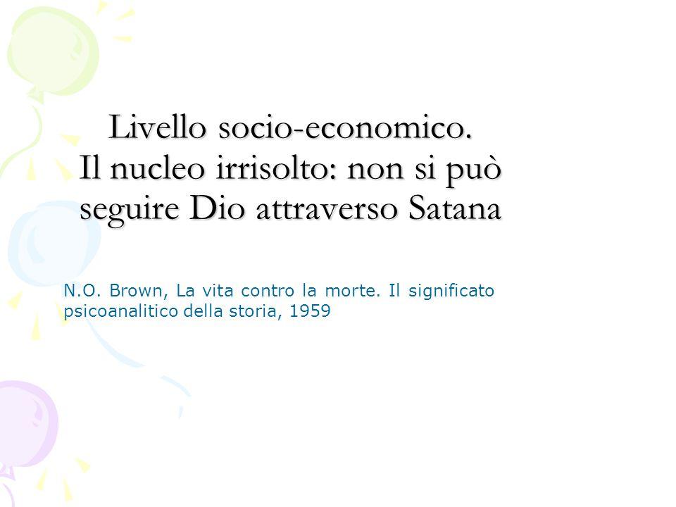 Livello socio-economico. Il nucleo irrisolto: non si può seguire Dio attraverso Satana N.O.