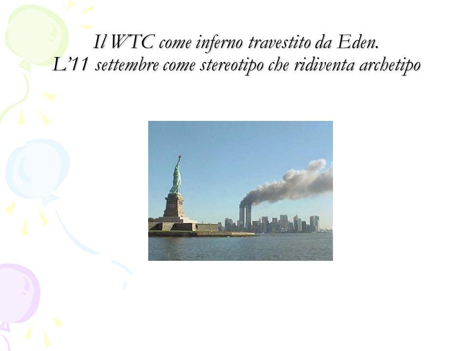 Il WTC come inferno travestito da Eden. L'11 settembre come stereotipo che ridiventa archetipo