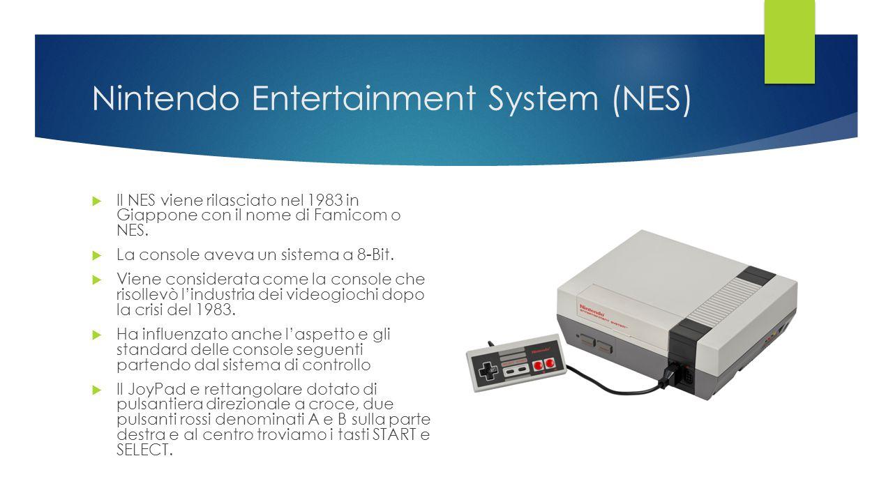 Nintendo Entertainment System (NES)  Il NES viene rilasciato nel 1983 in Giappone con il nome di Famicom o NES.  La console aveva un sistema a 8-Bit