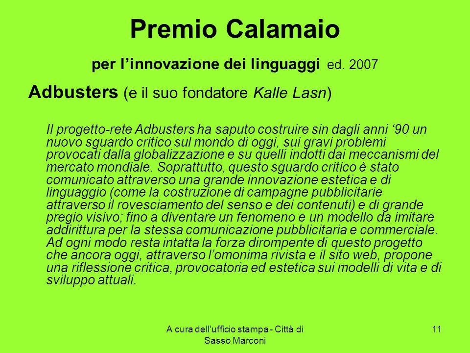 A cura dell ufficio stampa - Città di Sasso Marconi 11 Premio Calamaio per l'innovazione dei linguaggi ed.