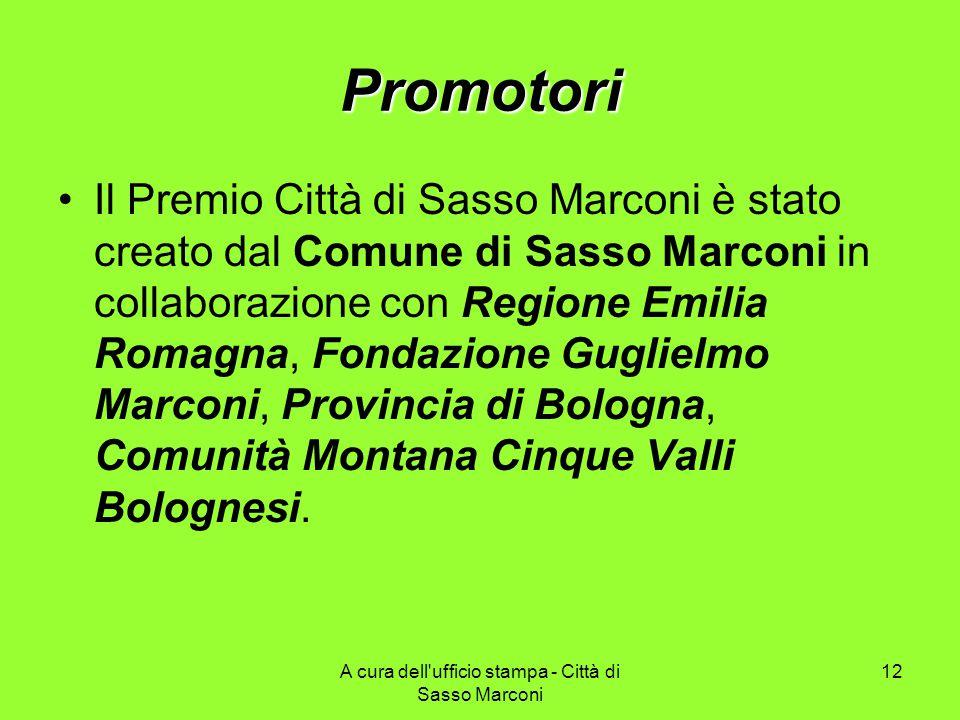 A cura dell ufficio stampa - Città di Sasso Marconi 12 Promotori Il Premio Città di Sasso Marconi è stato creato dal Comune di Sasso Marconi in collaborazione con Regione Emilia Romagna, Fondazione Guglielmo Marconi, Provincia di Bologna, Comunità Montana Cinque Valli Bolognesi.
