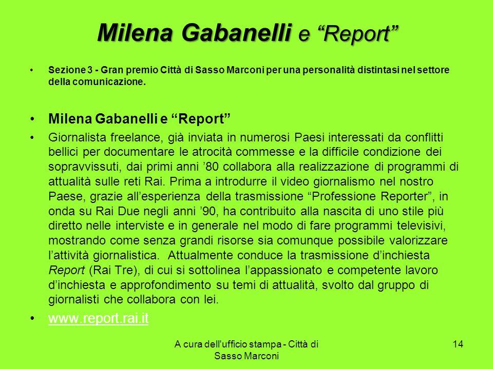 Milena Gabanelli e Report Sezione 3 - Gran premio Città di Sasso Marconi per una personalità distintasi nel settore della comunicazione.