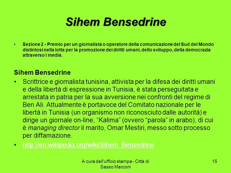 Sihem Bensedrine Sezione 2 - Premio per un giornalista o operatore della comunicazione del Sud del Mondo distintosi nella lotta per la promozione dei diritti umani, dello sviluppo, della democrazia attraverso i media.