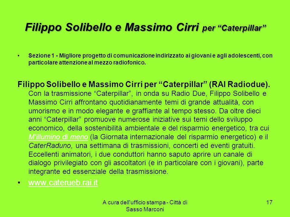 Filippo Solibello e Massimo Cirri per Caterpillar Sezione 1 - Migliore progetto di comunicazione indirizzato ai giovani e agli adolescenti, con particolare attenzione al mezzo radiofonico.