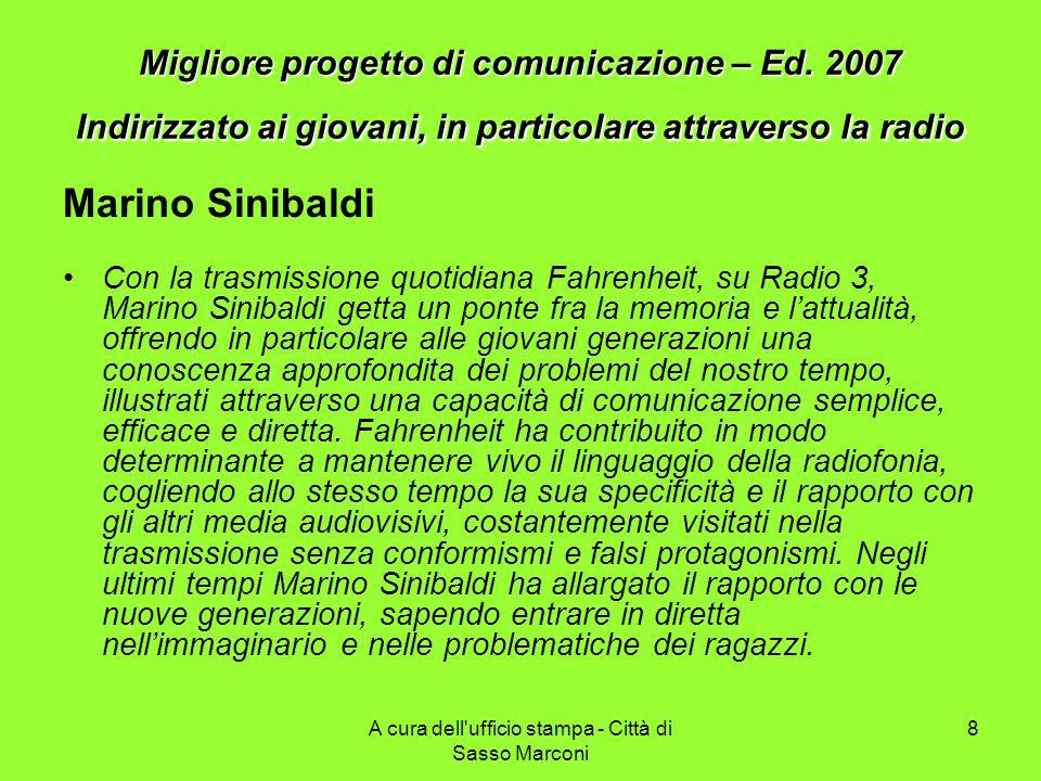 A cura dell ufficio stampa - Città di Sasso Marconi 8 Migliore progetto di comunicazione – Ed.
