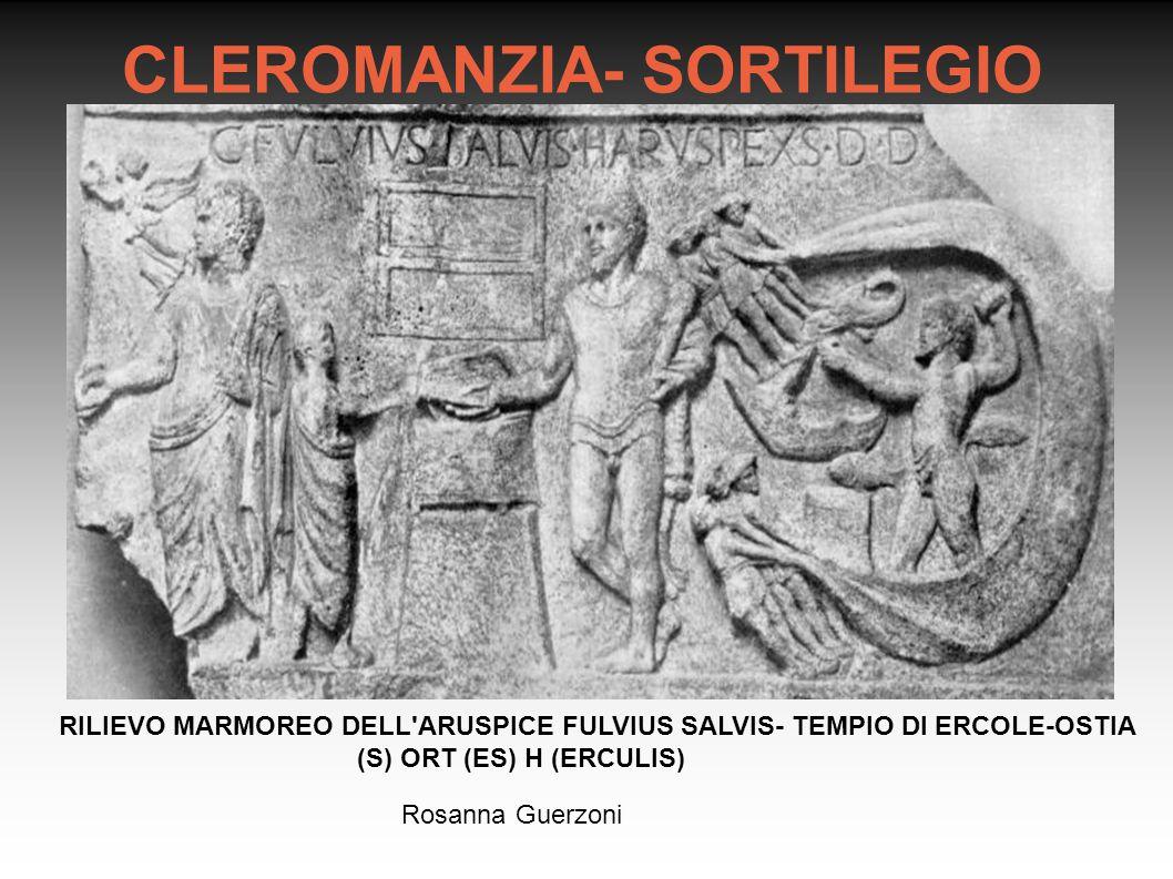 Rosanna Guerzoni CLEROMANZIA- SORTILEGIO RILIEVO MARMOREO DELL'ARUSPICE FULVIUS SALVIS- TEMPIO DI ERCOLE-OSTIA (S) ORT (ES) H (ERCULIS)