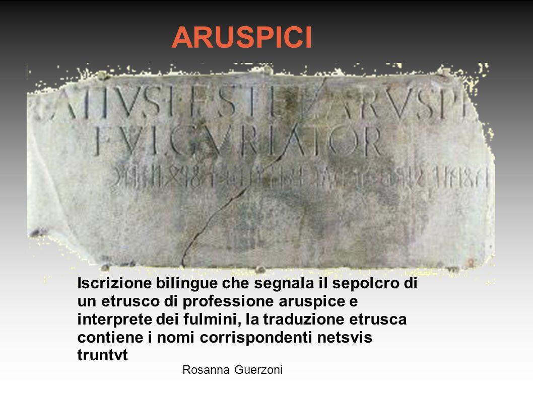 Rosanna Guerzoni Iscrizione bilingue che segnala il sepolcro di un etrusco di professione aruspice e interprete dei fulmini, la traduzione etrusca con