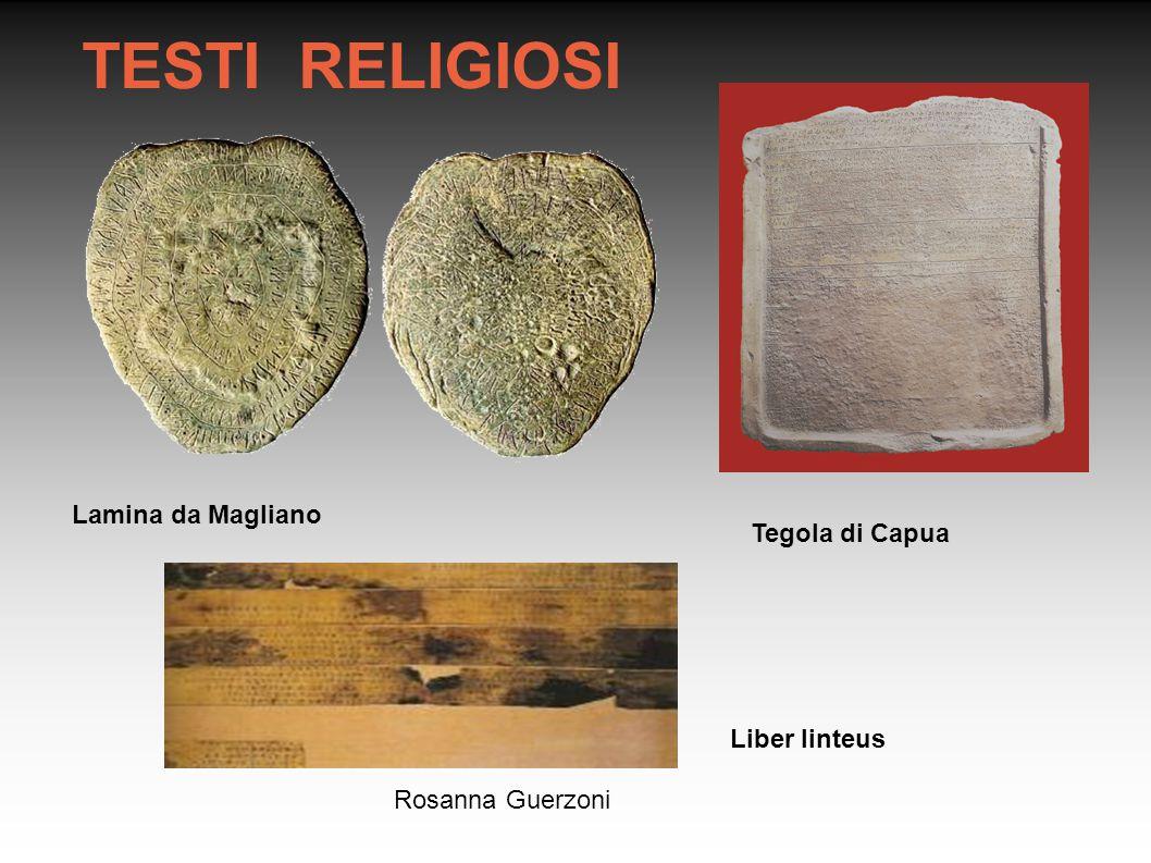 Rosanna Guerzoni TESTI RELIGIOSI Tegola di Capua Liber linteus Lamina da Magliano