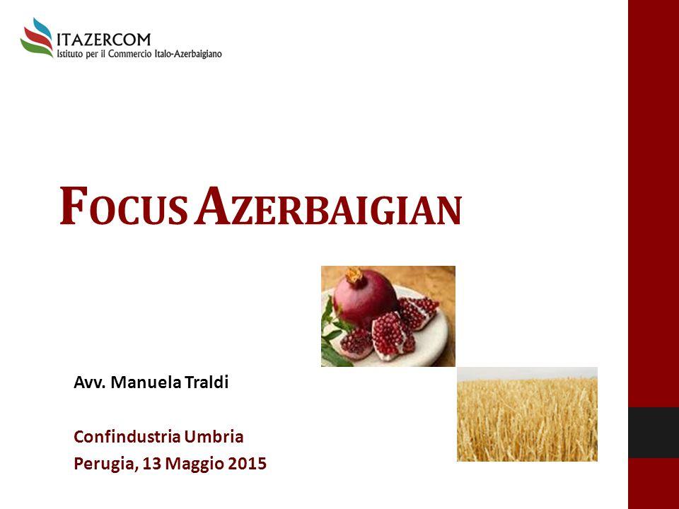 F OCUS A ZERBAIGIAN Avv. Manuela Traldi Confindustria Umbria Perugia, 13 Maggio 2015