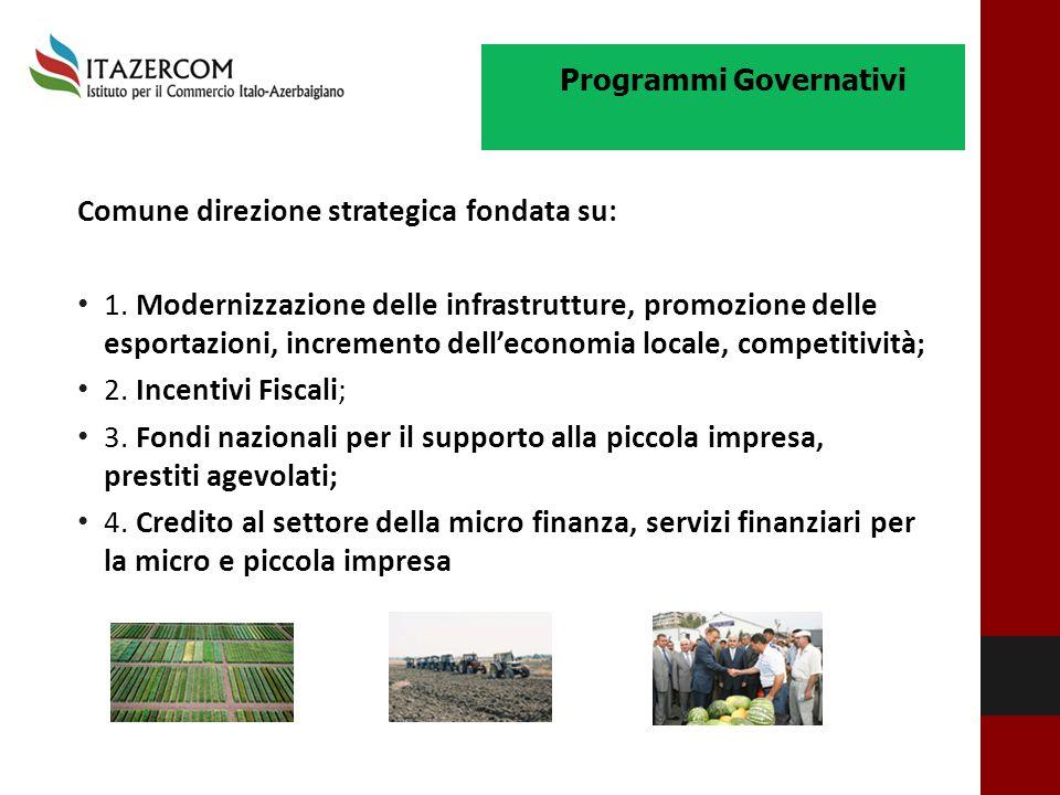 Programmi Governativi Comune direzione strategica fondata su: 1. Modernizzazione delle infrastrutture, promozione delle esportazioni, incremento dell'