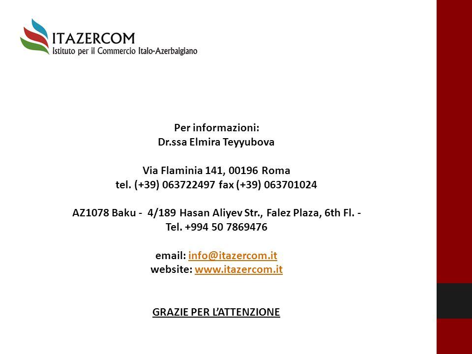 Per informazioni: Dr.ssa Elmira Teyyubova Via Flaminia 141, 00196 Roma tel. (+39) 063722497 fax (+39) 063701024 AZ1078 Baku - 4/189 Hasan Aliyev Str.,