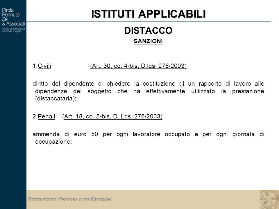 Strettamente riservato e confidenziale ISTITUTI APPLICABILI DISTACCO SANZIONI 1.Civili: (Art.