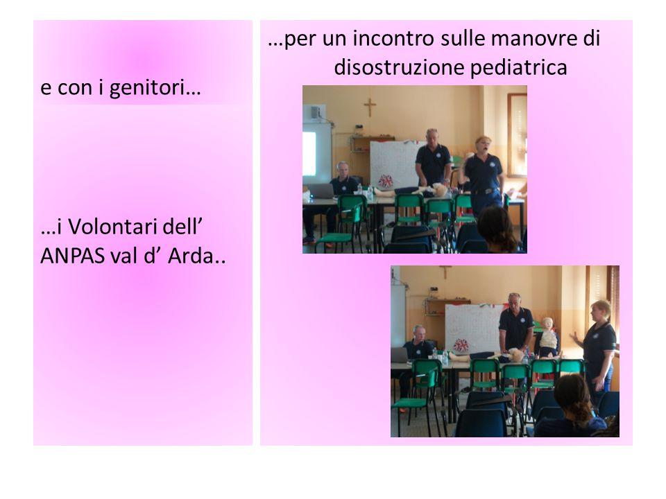 e con i genitori… …per un incontro sulle manovre di disostruzione pediatrica …i Volontari dell' ANPAS val d' Arda..