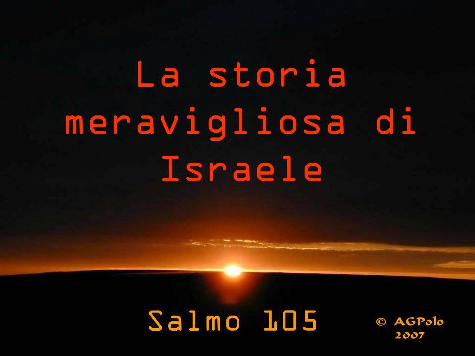 La storia meravigliosa di Israele Salmo 105