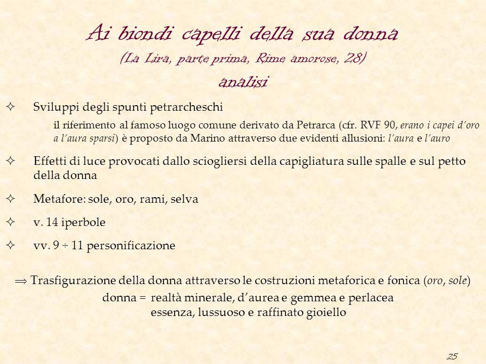 25 Ai biondi capelli della sua donna (La Lira, parte prima, Rime amorose, 28) analisi  Sviluppi degli spunti petrarcheschi il riferimento al famoso l