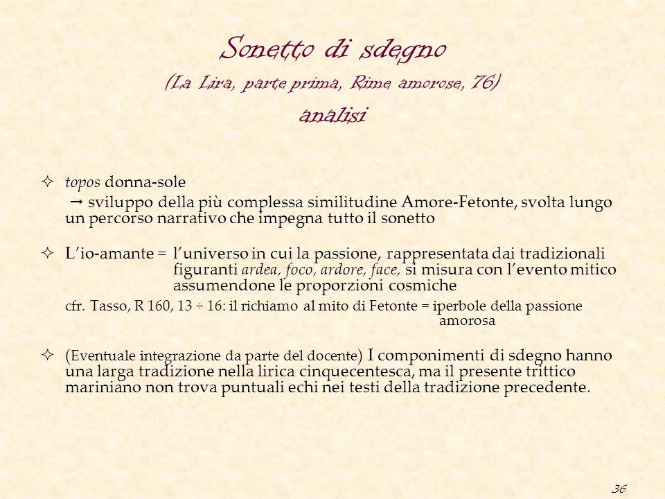 36 Sonetto di sdegno (La Lira, parte prima, Rime amorose, 76) analisi  topos donna-sole  sviluppo della più complessa similitudine Amore-Fetonte, sv