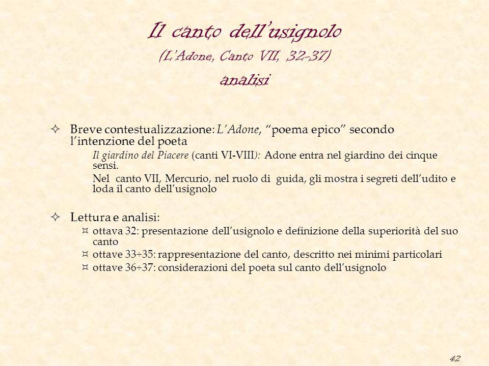 """42 Il canto dell'usignolo (L'Adone, Canto VII, 32-37) analisi  Breve contestualizzazione: L'Adone, """"poema epico"""" secondo l'intenzione del poeta Il gi"""
