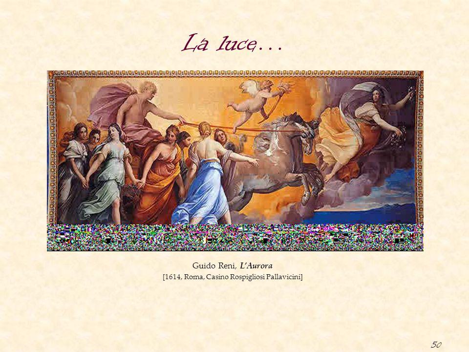 50 La luce… Guido Reni, L'Aurora [1614, Roma, Casino Rospigliosi Pallavicini]