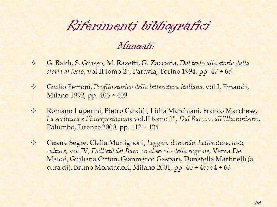 56 Riferimenti bibliografici  G. Baldi, S. Giusso, M. Razetti, G. Zaccaria, Dal testo alla storia dalla storia al testo, vol.II tomo 2°, Paravia, Tor