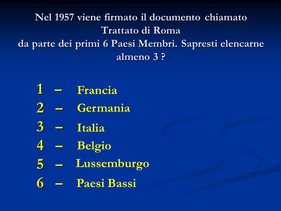 Nel 1957 viene firmato il documento chiamato Trattato di Roma da parte dei primi 6 Paesi Membri.