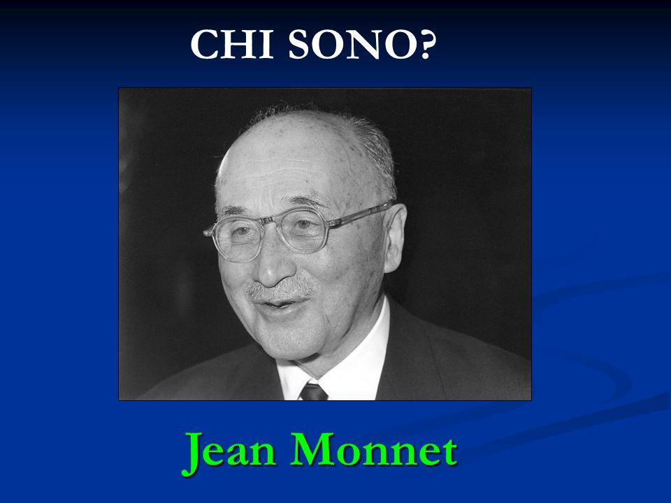 CHI SONO? Jean Monnet