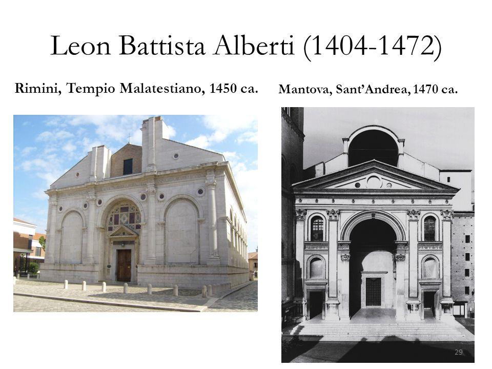 Leon Battista Alberti (1404-1472) Rimini, Tempio Malatestiano, 1450 ca. Mantova, Sant'Andrea, 1470 ca. 29