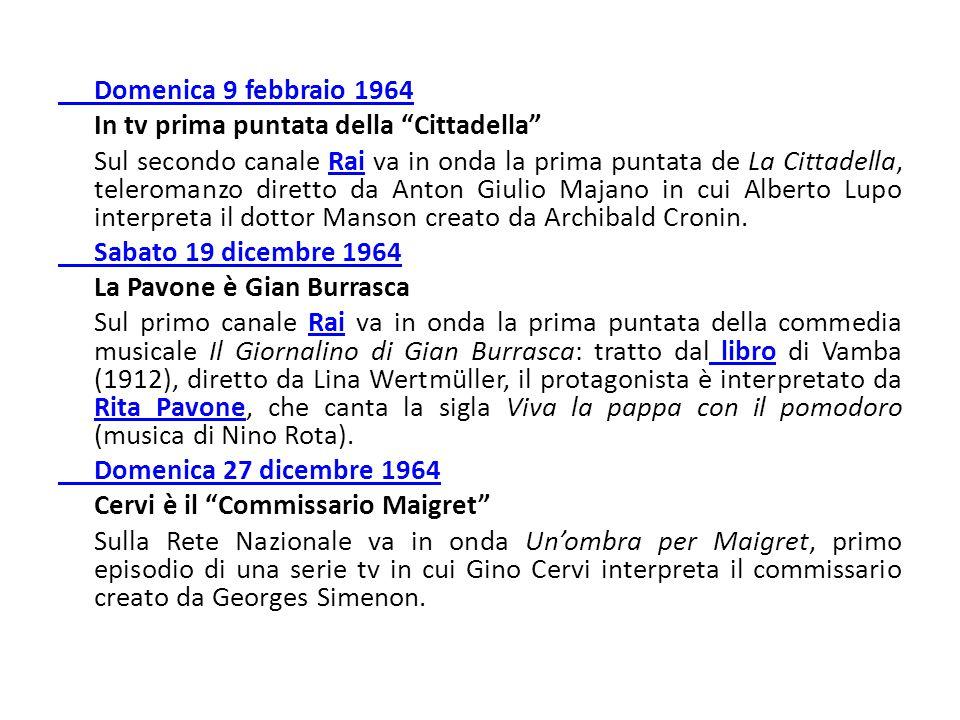 """Domenica 9 febbraio 1964 In tv prima puntata della """"Cittadella"""" Sul secondo canale Rai va in onda la prima puntata de La Cittadella, teleromanzo diret"""