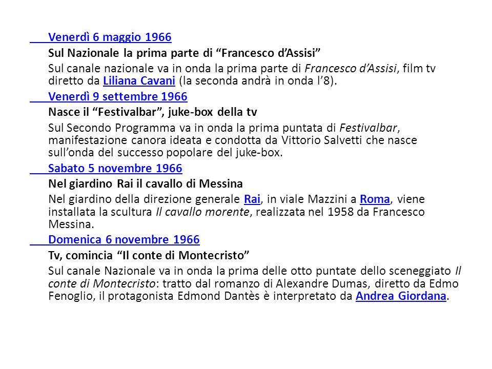 """Venerdì 6 maggio 1966 Sul Nazionale la prima parte di """"Francesco d'Assisi"""" Sul canale nazionale va in onda la prima parte di Francesco d'Assisi, film"""