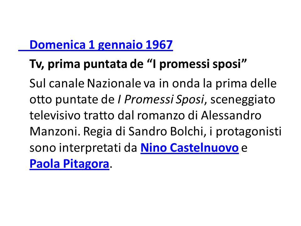 """Domenica 1 gennaio 1967 Tv, prima puntata de """"I promessi sposi"""" Sul canale Nazionale va in onda la prima delle otto puntate de I Promessi Sposi, scene"""