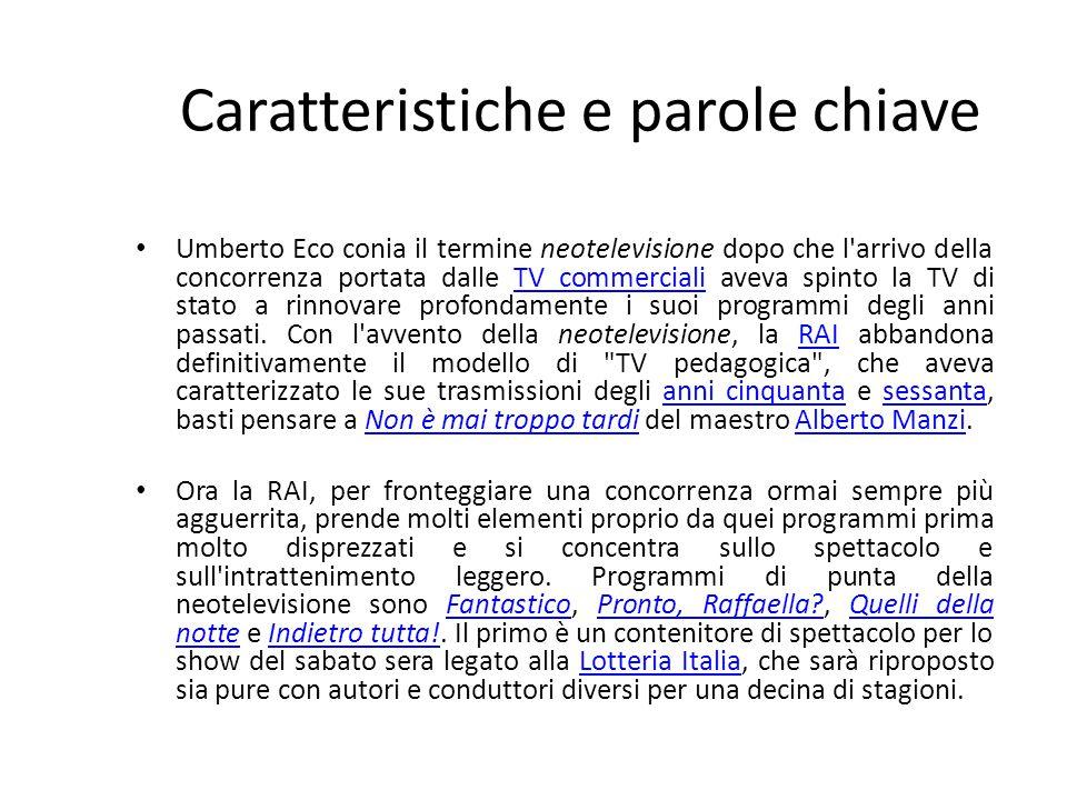 Caratteristiche e parole chiave Umberto Eco conia il termine neotelevisione dopo che l'arrivo della concorrenza portata dalle TV commerciali aveva spi