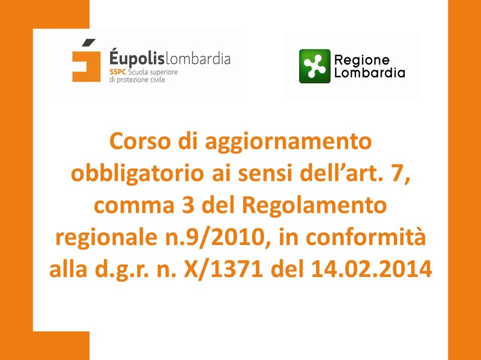 Corso di aggiornamento obbligatorio ai sensi dell'art. 7, comma 3 del Regolamento regionale n.9/2010, in conformità alla d.g.r. n. X/1371 del 14.02.20