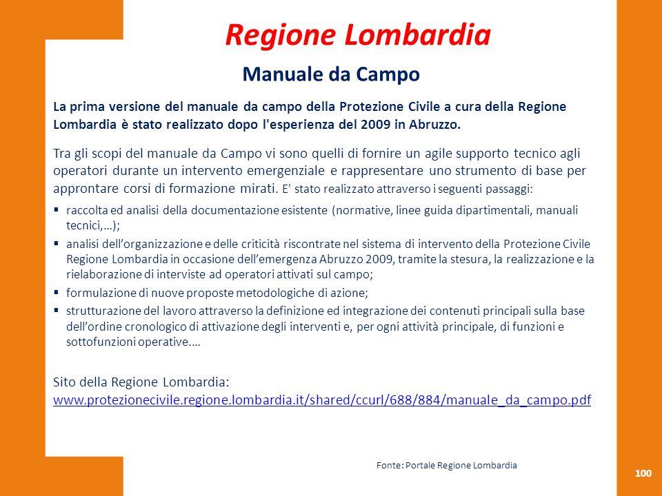 100 Manuale da Campo La prima versione del manuale da campo della Protezione Civile a cura della Regione Lombardia è stato realizzato dopo l'esperienz