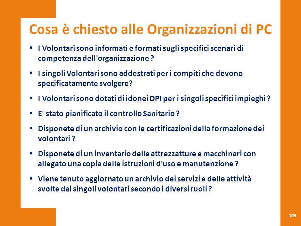 103  I Volontari sono informati e formati sugli specifici scenari di competenza dell'organizzazione ?  I singoli Volontari sono addestrati per i com