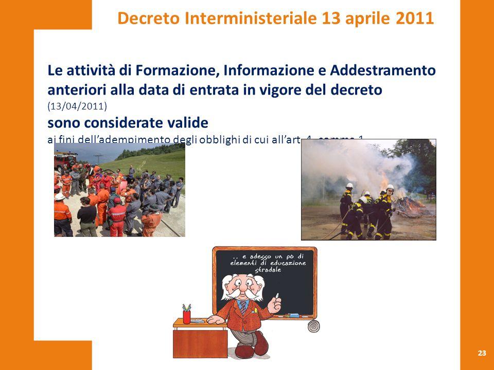 23 Le attività di Formazione, Informazione e Addestramento anteriori alla data di entrata in vigore del decreto (13/04/2011) sono considerate valide a
