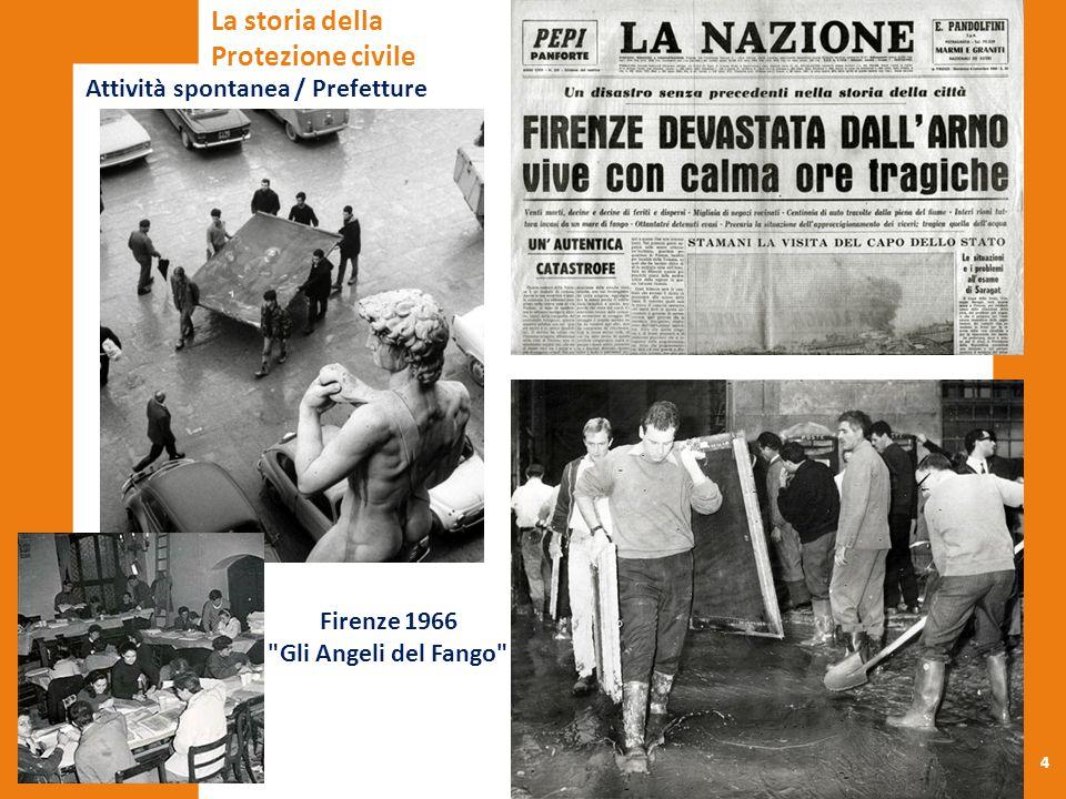 4 Attività spontanea / Prefetture La storia della Protezione civile Firenze 1966