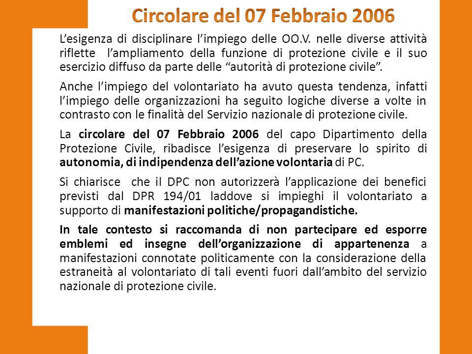 L'esigenza di disciplinare l'impiego delle OO.V. nelle diverse attività riflette l'ampliamento della funzione di protezione civile e il suo esercizio